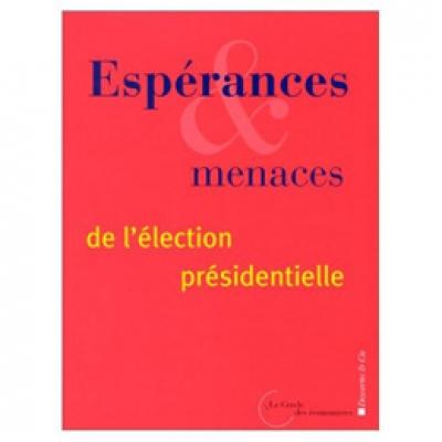 Espérances et menaces de l'élection présidentielle