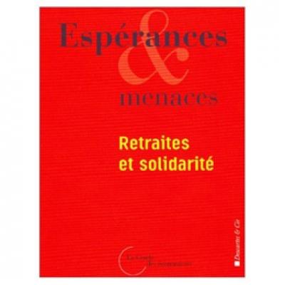 Espérances et menaces : retraites et solidarités