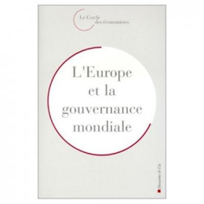 Europe et la gouvernance mondiale (L') - Rencontres économiques d'Aix-en-Provence 2002
