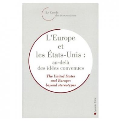 Europe et les États-Unis (L') : au-delà des idées convenues - Rencontres Économiques d'Aix-en-Provence 2005