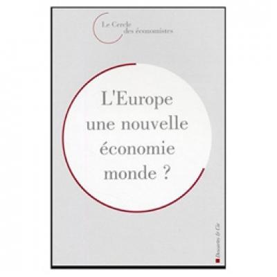 Europe une nouvelle économie monde ? (L') - Rencontres économiques d'Aix-en-Provence 2003