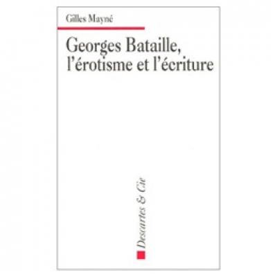 Georges Bataille, l'érotisme et l'écriture