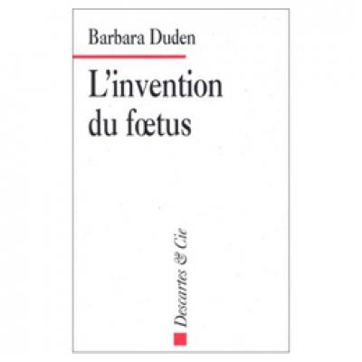 Invention du foetus (L')