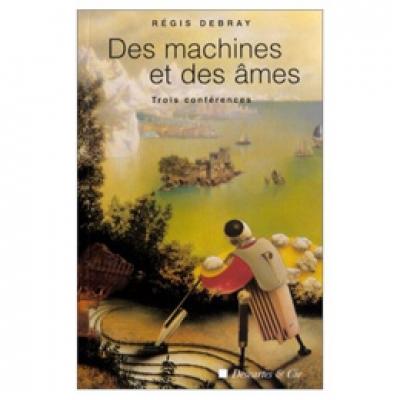 Machines et des âmes (Des) - Trois conférences