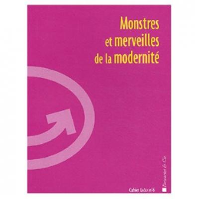 Monstres et merveilles de la modernité