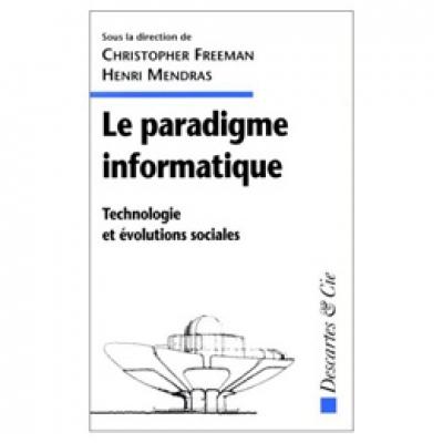 Paradigme informatique (Le) - Technologie et évolutions sociales