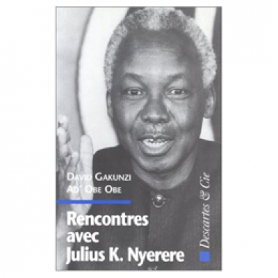 Rencontres avec Julius K. Nyerere