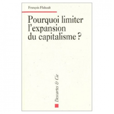 Pourquoi limiter l'expansion du capitalisme ?