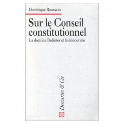 Sur le Conseil constitutionnel : La doctrine Badinter et la démocratie