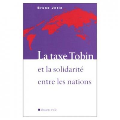 Taxe Tobin(La) : et la solidarité entre les nations