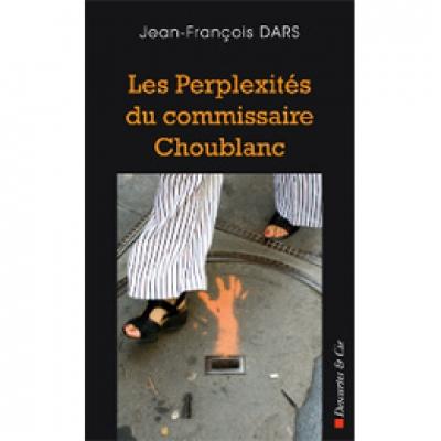 Perplexités du commissaire Choublanc (Les)