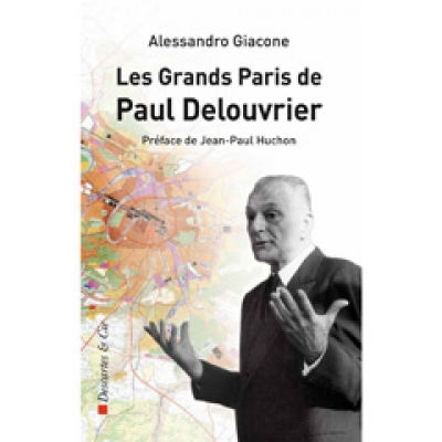 Grand Paris de Paul Delouvrier (le)
