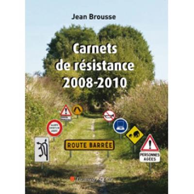 Carnets de résistance 2008-2010
