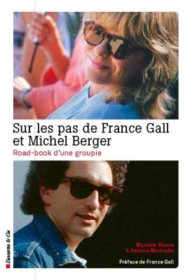 Sur les pas de France Gall et Michel Berger
