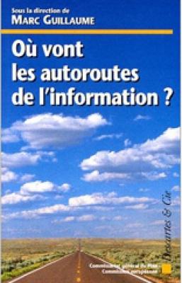 Où vont les autoroutes de l'information?