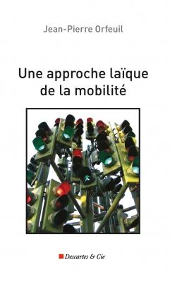 Approche laïque de la mobilité (une)